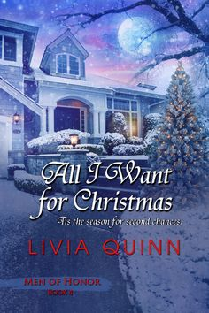 All Things Books, Reading and Publishing - All I Wish For Christmas: t'is the season for second chances (Men of Honor book 4) by Livia Quinn