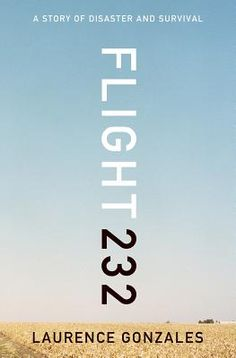 Flight 232: A Story of Disaster and Survival  By Laurence Gonzales