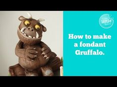How to make The Gruffalo out of fondant - YouTube