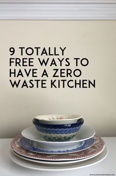 9 totally free ways to have a more zero waste kitchen — Less Waste World - Going Zero Waste: eco friendly lifestyle tips, recipes, and diys - conscious