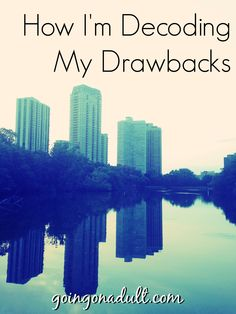 Problems + Solutions: How I'm Decoding My Drawbacks | http://www.goingonadult.com/2014/08/decoding-drawbacks.html