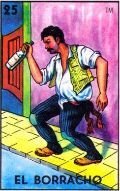 """25  El Borracho  (The Drunkard)   """"A qué borracho tan necio ya no lo puedo aguantar."""""""