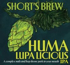 Huma Lupa Licious is a gem honored with the name of the hop plant, Humulus lupulus, and is Short's best selling India Pale Ale. Learn about this craft beer. Best Ipa, Best Beer, Hops Plant, Beer Store, Wine Reviews, Wine And Liquor, Beer Label, Brewing Company, Home Brewing