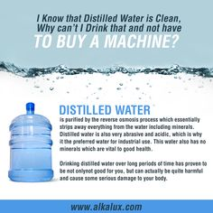 I know that Distilled Water is Clean, Why can't I Drink That and not have to Buy a Machine? | Visit our website: http://www.alkalux.com
