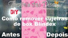 DIY Como remover sujeiras de box Blindex. por Gilmara Carvalho.