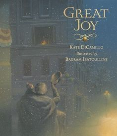 Great Joy 1st (first) edition by DiCamillo, Kate published by Candlewick [Hardcover] 2007 null http://www.amazon.com/dp/B0094Z9JPO/ref=cm_sw_r_pi_dp_SfkTub01YC95Y