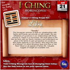 ℓιвяα ♎️Today's I Ching Horoscope for Libra: You have 2 changing lines!  Click here: http://www.ifate.com/iching_horoscopes_landing.html?I=789897&sign=libra&d=21&m=11