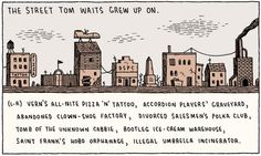 The Street Tom Waits grew up on?! I wanna go there now!