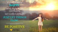 It's time to just be HAPPY.😀 Being Angry😠, Sad🙁 & Overthinking🤔 isn't worth it anymore.  JUST LET THINGS FLOW. ---- 😇BE POSITIVE😇  #TuesdayMotivation #TuesdayThoughts #motivation #PositiveVibes #positivethoughts #positivethinking #positive #quote #quoteoftheday Positive Thoughts, Positive Vibes, Just Be Happy, Tuesday Motivation, Facebook Sign Up, Quote Of The Day, Good Morning, Flow, Sad