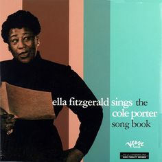 Ella Fitzgerald's first album for Verve Records was Ella Fitzgerald Sings the Cole Porter Songbook.