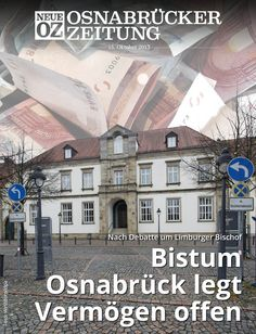 Nach der Debatte um den Limburger Bischof legt das Bistum Osnabrück sein Vermögen offen. Lesen Sie jetzt mehr zum Titelthema in Ihrer Abendausgabe.