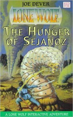 Lone wolf 28 - The Hunger of Sejanoz: Joe Dever: 9780099642213: Amazon.com: Books