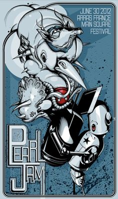 """8 Color Screen Printed Poster created for the Pearl Jam show in Arras, France on June 2012 by Greg """"Craola"""" Simkins Johnny KMNDZ Rodriguez Tour Posters, Band Posters, Music Posters, Music Artwork, Art Music, Pearl Jam Posters, Screen Print Poster, Gig Poster, Pearl Jam Eddie Vedder"""