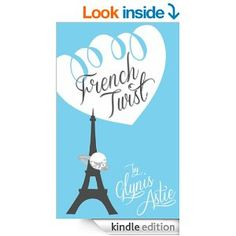 French Twist (The French Twist Series) by Glynis Astie http://www.amazon.com/French-Twist-Glynis-Astie-ebook/dp/B00EUF203Q