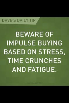 "of impulse buying based on stress, time crunches, and fatigue."" - Dave Ramsey""Beware of impulse buying based on stress, time crunches, and fatigue. Financial Quotes, Financial Peace, Financial Success, Financial Planning, Financial Literacy, Budget Quotes, Dave Ramsey Quotes, Total Money Makeover, Budgeting Finances"