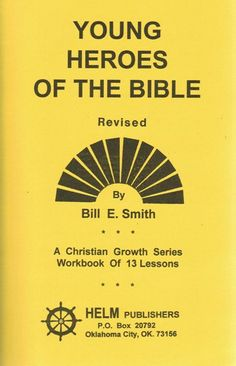 Young Heroes of the Bible [Paperback] Bill E. Smith