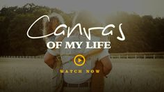 """Canvas of My Life 