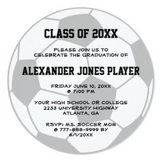 "Soccer Futbol Ball Class Of 2015 Graduation RND 5.25"" Round Invitation Card Personalize this custom designed unique round ball shape invitation announcement for your soccer futbol players graduation or party. This custom designed unique black and white soccer 2015 2016 graduation invitation features soccer ball with a white background and is great for someone who is an avid soccer player, fan or was on the team at school. Use for high school, university or college graduation"
