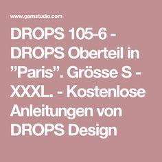 """DROPS 105-6 - DROPS Oberteil in """"Paris"""". Grösse S - XXXL. - Kostenlose Anleitungen von DROPS Design"""