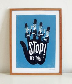 Stop! Tea Time! Poster -- esther aarts