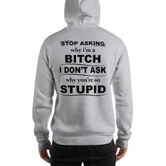 Bitch Stupid Hooded Sweatshirt - Funny Shirts Humor - Ideas of Funny Shirts Humor Sarcastic Shirts, Funny Shirt Sayings, T Shirts With Sayings, Cute Shirts, Funny Hoodies, Funny Sweatshirts, Funny Shirts, Hooded Sweatshirts, Looks Style