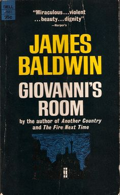 "I could have chosen Baldwin's essay collections The Fire Next Time or  Notes of a Native Son; if his absolutely great short story ""Sonny's Blues"" were a stand-alone book, it would have been a shoo-in. In Giovanni's Room, published in 1956, Baldwin wrote gorgeously of a homosexual relationship in Paris, a book so far ahead of its time that America is still catching up to it. –LG   - Esquire.com"