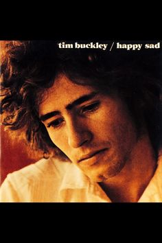 Tim Buckley. Favourite song: song to the siren