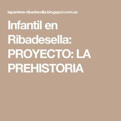 Infantil en Ribadesella: PROYECTO: LA PREHISTORIA