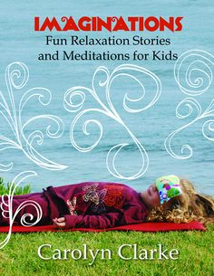 Imaginations for Kids - Yoga, relaxation stories, and meditation for kids - Home