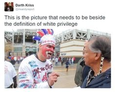 """onlyblackgirl:      mildishcambino:      mixed-apocalyptic:      guywithamohawk:      The irony.       In case anyone is wondering, 99% chance he is telling the Native guy that he is being honored, despite him saying that it isn't honoring him in any way      ^^^and what he really means when he says that is, """"this is all the honor I think you deserve and nothing more.""""      He probably telling the native man to """"chill out bro, you're overreacting"""""""