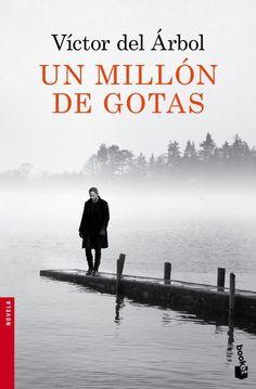 """""""Un millón de gotas"""" Víctor del Árbol. Gozalo Gil es un abogado metido en una vida que le resulta ajena, en una carrera malograda que trata de esquivar la constante manipulación de su omnipresente suegro. Pero algo va a sacudir esa monotonía."""