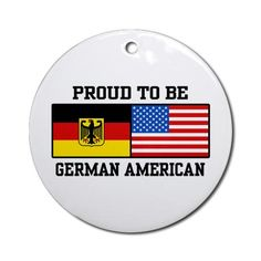 Proud To Be German American Ornament (Round)