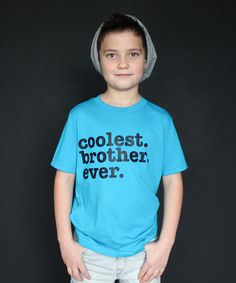 Look at this The Talking Shirt Turquoise 'Coolest Brother Ever' Tee - Boys on #zulily today!