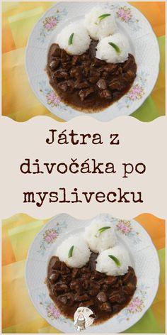 Játra z divočáka po myslivecku Beef, Food, Meat, Meal, Eten, Meals, Ox, Ground Beef, Steaks