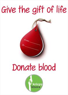 Give the gift of life!!!  Donate Blood.  #kricpy #kricpykhera #kricpykheragill #khera #quotes  Visit My website for more information - http://kricpykhera.com/