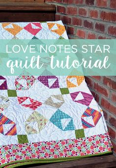 New Friday Tutorial: The Love Notes Star Quilt   The Cutting Table Quilt Blog - A Blog for Quilters by Quilters   Bloglovin'