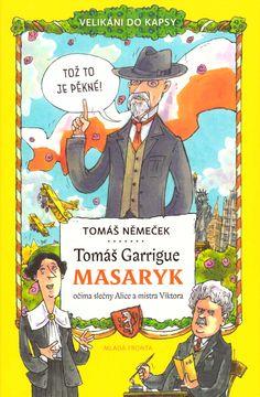 Tomáš Němeček: Tomáš Garrigue Masaryk Alice, Cover, Books, Art, Art Background, Libros, Book, Kunst, Performing Arts