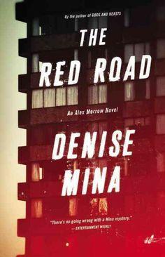 The Red Road, by Denise Mina; (#4 Alex Morrow mystery); MYSTERY -- Elizabeth