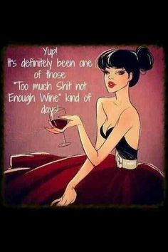It's definitely been one of those 'too much shit not enough wine' kind of days. Only a wino would understand Humor Mexicano, Sarcastic Quotes, Funny Quotes, Funny Drinking Quotes, Bitch Quotes, Coffee Wine, Wine Wednesday, In Vino Veritas, Wine Time