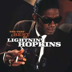 Lightnin' Hopkins The Very Best Of Lightnin' Hopkins records, LPs and CDs Rhythm And Blues, Jazz Blues, William Christopher, Richard Wright, Soul Jazz, Blue Poster, Muddy Waters, Blues Artists, Motown