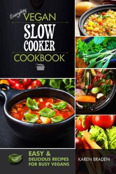 Everyday Vegan Slow Cooker Cookbook Easy and Delicious Recipes for Busy Vegans * You can get more details by clicking on the image.