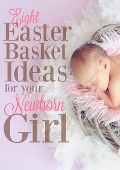 These Easter basket ideas for your newborn girl will help to make your baby's first Easter magical and memorable!