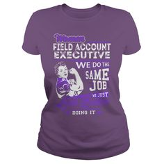 Field Account Executive Look Better Job Shirts #gift #ideas #Popular #Everything #Videos #Shop #Animals #pets #Architecture #Art #Cars #motorcycles #Celebrities #DIY #crafts #Design #Education #Entertainment #Food #drink #Gardening #Geek #Hair #beauty #Health #fitness #History #Holidays #events #Home decor #Humor #Illustrations #posters #Kids #parenting #Men #Outdoors #Photography #Products #Quotes #Science #nature #Sports #Tattoos #Technology #Travel #Weddings #Women