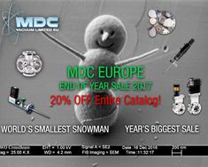 Did you know that the world's smallest snowman is just 3μm tall and was created using a scanning electron microscope? The body is made from silicon spheres, the face carved with a focused ion beam, and the arms grown with platinum deposition. At MDC Europe we don't have the world's smallest snowman, but we do have the year's biggest sale. From now until December 31, 2017, enjoy a discount of 20% off the entire MDC Europe catalog! This sale is only available to customers located in Europe…