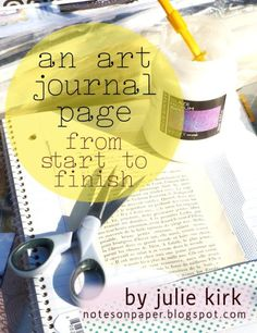 notes on paper: An Art Journal Page: from start to finish