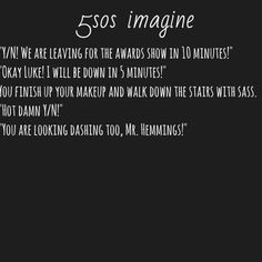 Omg! This is going to happen when I start going out with Luke!!!!!!!!!