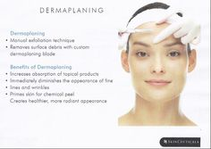 Dermaplaning - BEST facial treatment EVER! No down time. I really love this procedure. I do it once a month :)