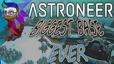 REMEMBERING THE BIGGEST BASE I EVER HAD | Broke All To Hell Update | Astroneer 0.9.0 #14