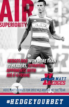 Air Superiority - Hedges for Rookie of Year campaign poster 2012 player for FC Dallas in MLS