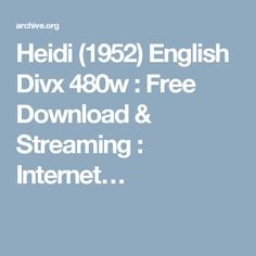 Heidi (1952) English Divx 480w : Free Download & Streaming : Internet…